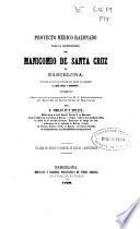 Proyecto médico razonado para la construcción del Manicomio de Santa Cruz de Barcelona, conforme al cual ha levantado sus planos ... José Oriol y Bernadet ...