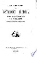 Proyectos de ley de instruccion primaria para el estado de Guanajuato y de su reglamento, que se publican por dispósicion del H. Congreso