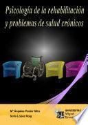 Psicología de la rehabilitación y problemas de salud crónicos