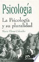 Psicología. La Psicología y su pluralidad