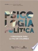 Psicología política y procesos para la paz en Colombia