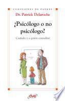 ¿Psicólogo o no psicólogo? Cuándo y a quién consultar