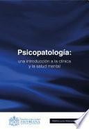 Psicopatología. Una introducción a la clínica y la salud mental