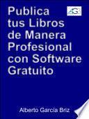 Publica tus libros por Internet de manera profesional con software gratuito