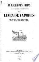Publicaciones varias en favor de la conservacion de la línea de vapores en el Pacífico
