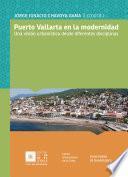 Puerto Vallarta en la modernidad: una visión urbanística desde diferentes disciplinas