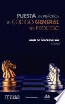 Puesta en práctica del código general del proceso