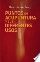 PUNTOS DE ACUPUNTURA Y SUS DIFERENTES USOS