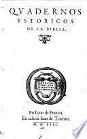 Quadernos ystoricos de la Biblia. [Woodcuts of Genesis and Exodus by Bernard Salomon.]