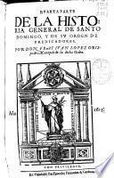 Quarta parte de la Historia general de Santo Domingo y de su Orden de Predicadores
