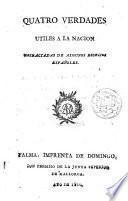 Quatro Verdades utiles a la Nación estractadas de algunos escritos españoles