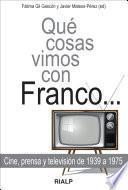 Qué cosas vimos con Franco ...