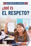 ¿Qué es el respeto? (What Is Respect?)