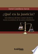 ¿Qué es la justicia? Una defensa del bien común desde la teoría económica de la justicia distributiva