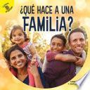 ¿Qué hace a una familia?