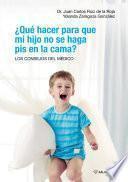 ¿Qué hacer para que mi hijo no se haga pis en la cama ?
