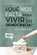 ¿Qué nos falta para vivir en Democracia?