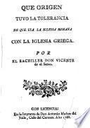 Que origen tuvo la tolerancia de que usa la Iglesia Romana con la Iglesia Griega