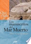 Qué se sabe de... Los manuscritos del Mar Muerto