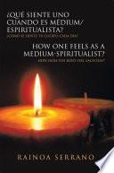 ¿Qué siente uno cuando es Médium/Espiritualista? / How one feels as a Medium-Spiritualist?
