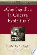 ¿Qué significa la guerra espiritual?