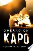 Quédate conmigo. Operación Kapo (Operación Kapo #1)