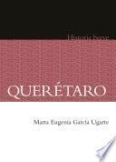 Querétaro. Historia breve