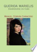 Querida Marielis (Enamorarse en Cuba)