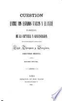 Question between the United States and Peru in consequence of the seizure and confiscation of the two American Vessels, Lizzie Thompson and Georgiana: Diplomatic correspondence.-Cuestion entre los Estados Unidos y el Perú, etc.-Question entre les États Unis et le Pérou, etc. Eng., Span., and Fr