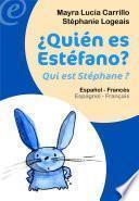 ¿Quién es Estéfano? / Qui est Stéphane ?