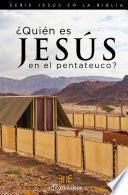 ¿Quién es Jesús en el Pentateuco?