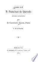 Quién fué D. Francisco de Quevedo