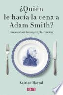 ¿Quién le hacía la cena a Adam Smith?