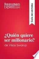 ¿Quién quiere ser millonario? de Vikas Swarup (Guía de lectura)