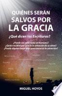 Quiénes serán salvos por la gracia (Spanish Edition)