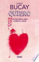 Quiero. Un pequeño libro sobre el amor