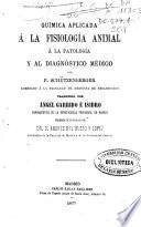 Química aplicada á la fisiología animal á la patología y al diagnóstico médico