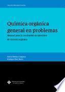 Química orgánica general en problemas. Manual para la resolución de ejercicios de síntesis orgánica