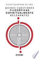 Quince cuestiones filosóficas espiritualmente relevantes