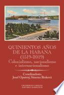 Quinientos años de La Habana (1519-2019)