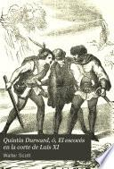 Quintin Durward, ó, El escocés en la corte de Luis XI