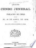 Quinto censo jeneral de la población de Chile levantado el 19 de abril de 1875 i compilado por la Oficina central de estadística en Santiago