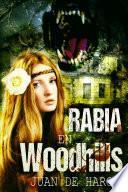 Rabia en Woodhills