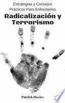 Radicalización y Terrorismo: Estrategias y Consejos Prácticos Para Enfrentarlos