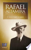 Rafael Altamira. Curiosidades y Anécdotas