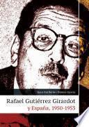 Rafael Gutiérrez Girardot y España, 1950-1953