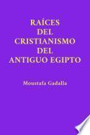 Raíces del Cristianismo del Antiguo Egipto