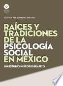 Raíces y tradiciones de la psicología social en México