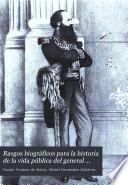 Rasgos biográficos para la historia de la vida pública del general Guzmán Blanco: artículos editoriales de 'La Opinion nacional', cuyos redactores eran F.T. de Aldrey y R. Hernández Gutiérrez