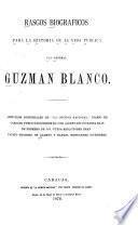 Rasgos biográficos para la historia de la vida pública del general Guzmán Blanco